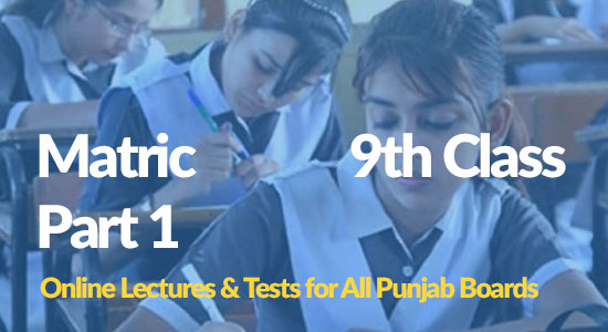 9th Class Online Lectures & Notest for all subjects Matric part 1